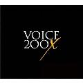 VOICE 200X [CD+DVD+バックステージパス・レプリカ]<初回生産限定プレミアム盤>