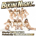 CYBERJAPAN presents BIKINI NIGHT Mixed by MITOMI TOKOTO Performed by CYBERJAPAN DANCERS [CD+DVD]