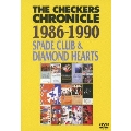 THE CHECKERS CHRONICLE 1986-1990 SPADE CLUB & DIAMOND HEARTS
