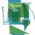ザ・コンポジションズ・オブ・ボビー・スコット +1<完全限定生産盤>