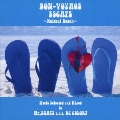 BON-VOYAGE ESCAPE ~Natural Beach~ Music selected and Mixed by Mr.BEATS a.k.a DJ CELORY