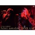 10th Anniversary YOSHII LOVINSON SUPER LIVE [Blu-ray Disc+2CD]