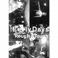 EarlyDays・Rough&Tough