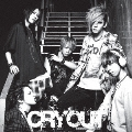 CRY OUT [CD+DVD]<初回盤B>