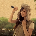 little legacy [CD+DVD]<通常盤>