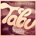 The Sweetest Tabu / MIXED BY DJ KENTA(ZZ PRODUCTION)