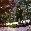 Mirage/Drop