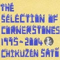 THE SELECTION OF CORNERSTONES 1995-2004<初回限定盤>