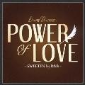 パワー・オブ・ラヴ~SWEETEN by R&B~