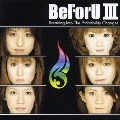 BeFoU III~Breaking Into The probability Changes~ [CD+DVD]