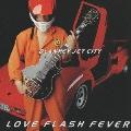 LOVE FLASH FEVER<紙ジャケット仕様初回限定盤>