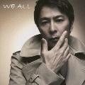 WE ALL [CD+DVD]<初回生産限定盤A>