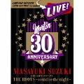 MASAYUKI SUZUKI 30TH ANNIVERSARY LIVE THE ROOTS ~could be the night~ [2CD+DVD]<初回生産限定盤>