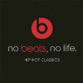 no beats, no life-HIP HOP CLASSICS