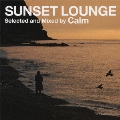 SUNSET LOUNGE Selected and Mixed by Calm