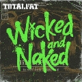 Wicked and Naked [CD+DVD]<初回生産限定盤>