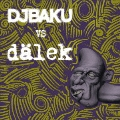 DALEK vs DJ BAKU