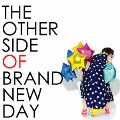 THE OTHER SIDE OF BRAND NEW DAY
