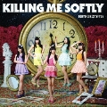 Killing Me Softly<初回生産限定盤 Type-C>