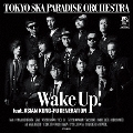 Wake Up! feat.ASIAN KUNG-FU GENERATION<通常盤>