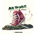 Ah Yeah!! [Blu-spec CD2+DVD]<初回生産限定盤>