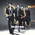 Go your way [CD+DVD]<初回限定盤A>