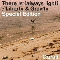 There is (always light)/Liberty & Gravity Special Edition [CD+DVD]<初回限定盤>