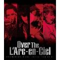 Over The L'Arc-en-Ciel DOCUMENTARY FILMS ~WORLD TOUR 2012~<通常盤>