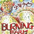 BURNING FARM<完全限定生産盤>