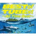 BEST of TUBEst ~All Time Best~<通常盤>