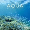 ネイチャー・セラピー 「アクア」 [CD+Blu-ray Disc]
