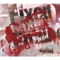 Fixed Engine 【RED LABEL】 [CD+Blu-ray Disc]<初回限定盤>