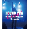 HOUND DOG 35th ANNIVERSARY「OUTSTANDING ROCK'N'ROLL SHOW」