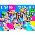 Cheeky Parade II [CD+Blu-ray Disc]<初回生産限定盤>