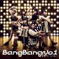 Bang Bang No.1 [CD+DVD]<初回生産限定盤>