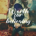 Worth for believing