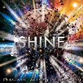 SHINE<完全初回生産限定盤>