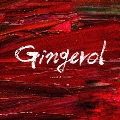 Gingerol [CD+DVD]<初回限定盤>