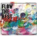 FLOW THE BEST ~アニメ縛り~ [2CD+DVD]<初回生産限定盤>