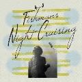 ナイトクルージング/Night Cruising 2018<レコードの日対象商品/限定盤>