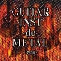 GUITAR INST-de-METAL~オヤジ魂~