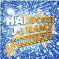 HARD CORE J-TRANCE ~Winter Party~