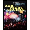DEEN PREMIUM LIVE AOR NIGHT CRUISIN' [Blu-ray Disc+CD]<完全生産限定盤>