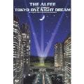 THE ALFEE 17th Summer TOKYO ONE NIGHT DREAM(トールケース仕様)