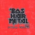 80's Hair Metal Vol.1 / Studio Fuelled