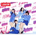 ISM [CD+DVD]<初回生産限定盤>