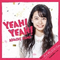 Yeah!Yeah! [CD+グッズ]<初回生産限定盤>