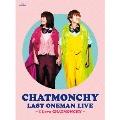 CHATMONCHY LAST ONEMAN LIVE ~I Love CHATMONCHY~<初回限定仕様>