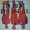 パブリック・プレッシャー(Standard Vinyl Edition)<完全生産限定盤>