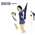 SCHOOL GIRL DISTORTIONAL ADDICT<限定盤>